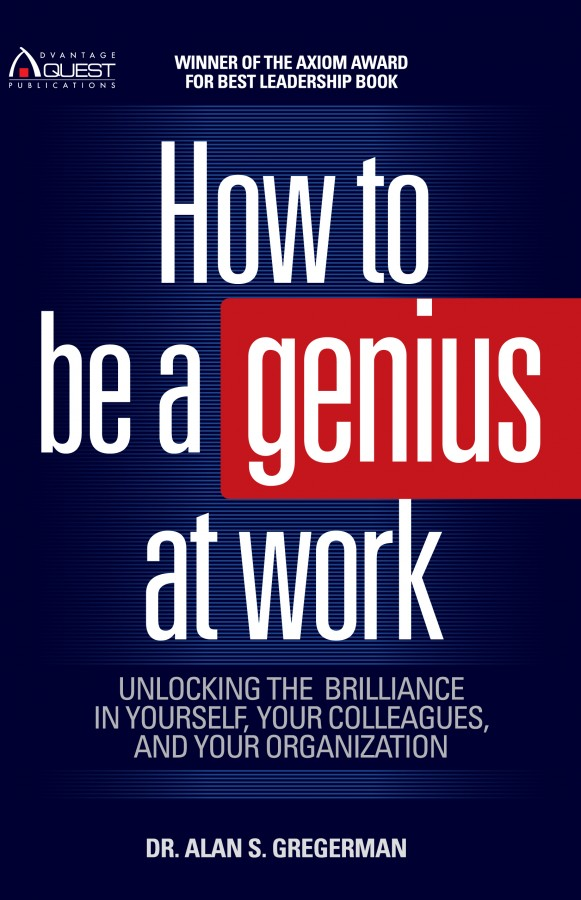 How To Be A Genius At Work Advantage Quest Publications